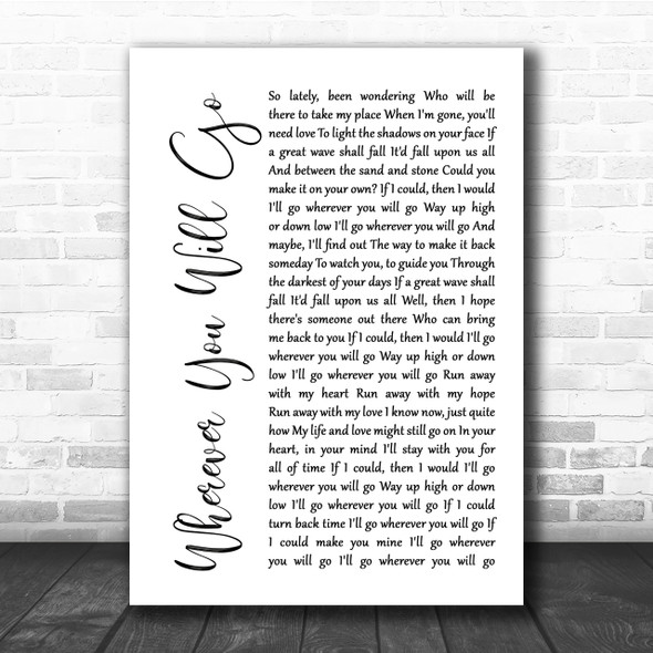 The Calling Wherever You Will Go White Script Song Lyric Quote Print