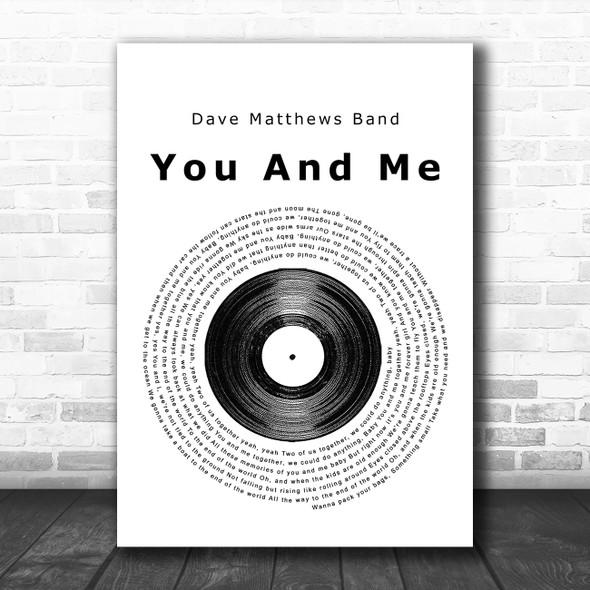 Dave Matthews Band You And Me Vinyl Record Song Lyric Poster Print