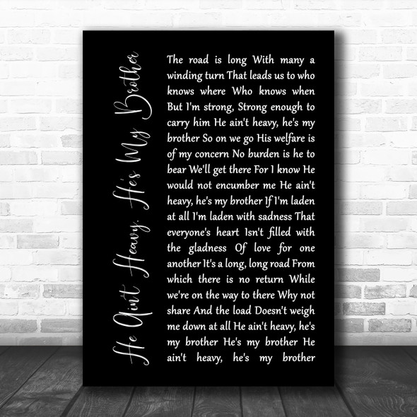 The Hollies He Ain't Heavy, He's My Brother Black Script Song Lyric Music Poster Print