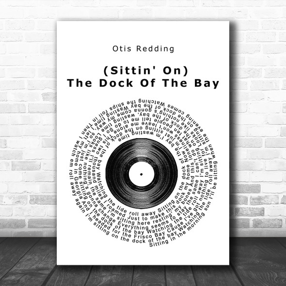Otis Redding (Sittin' On) The Dock Of The Bay Vinyl Record Song Lyric Music Poster Print