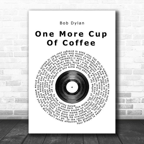 Bob Dylan One More Cup Of Coffee Vinyl Record Song Lyric Music Poster Print