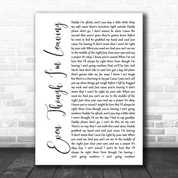 Luke Combs Even Though I'm Leaving White Script Song Lyric Music Poster Print