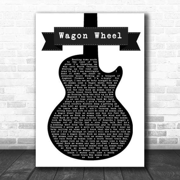 Darius Rucker Wagon Wheel Black & White Guitar Song Lyric Music Wall Art Print