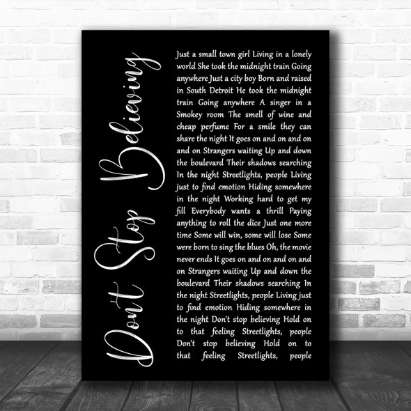 Journey Don't Stop Believing Black Script Song Lyric Music Wall Art Print