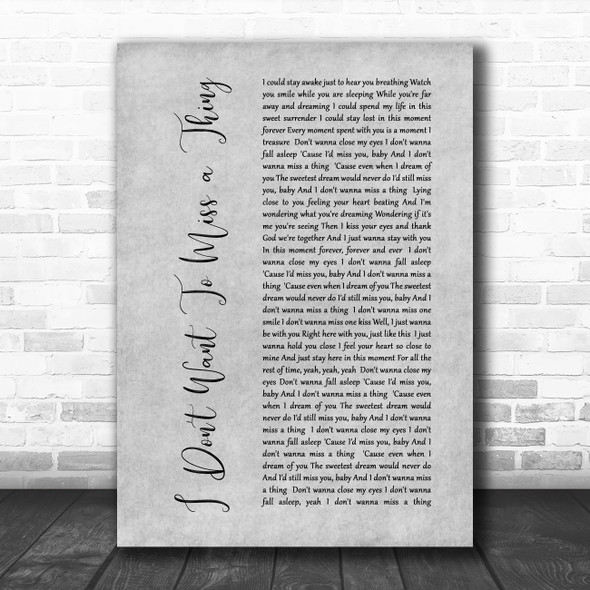 Aerosmith I Don't Want To Miss A Thing Rustic Script Grey Song Lyric Quote Print