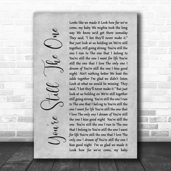 Shania Twain You're Still The One Rustic Script Grey Song Lyric Quote Print