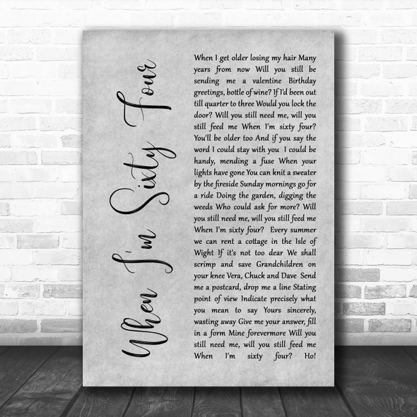 The Beatles When I'm Sixty Four Rustic Script Grey Song Lyric Quote Print