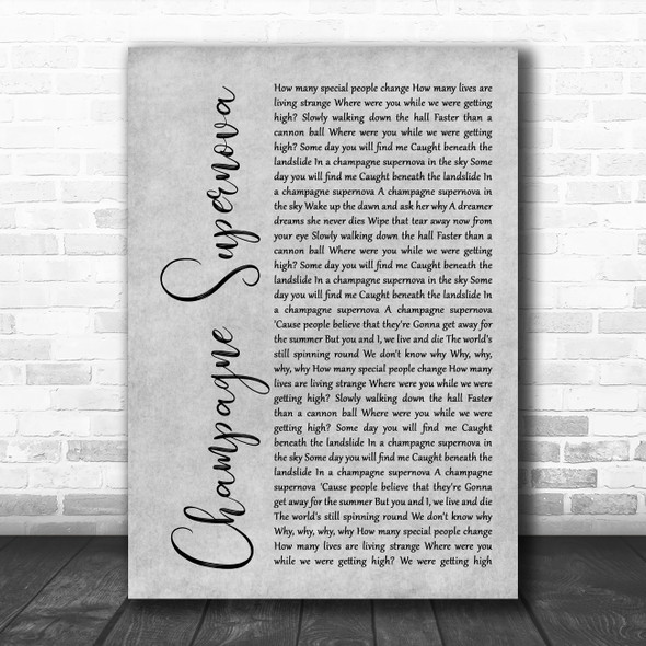 Oasis Champagne Supernova Rustic Script Grey Song Lyric Quote Print