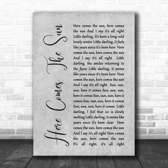The Beatles Here Comes The Sun Rustic Script Grey Song Lyric Quote Print