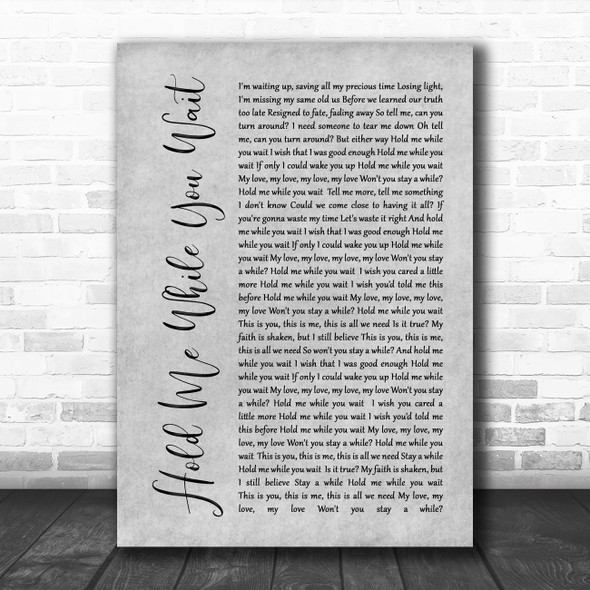 Lewis Capaldi Hold Me While You Wait Grey Rustic Script Song Lyric Print