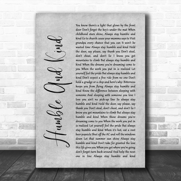 Tim McGraw Humble And Kind Rustic Script Grey Song Lyric Quote Print