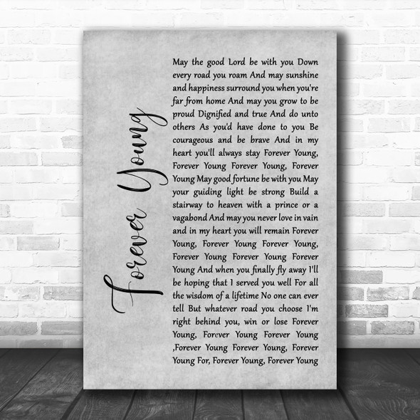 Rod Stewart Forever Young Rustic Script Grey Song Lyric Quote Print