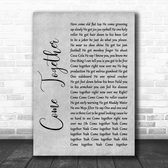 The Beatles Come Together Rustic Script Grey Song Lyric Quote Print