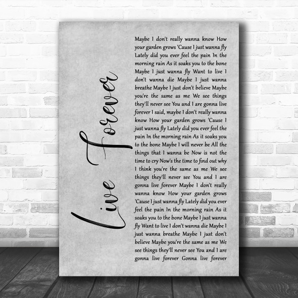 Oasis Live Forever Rustic Script Grey Song Lyric Quote Print