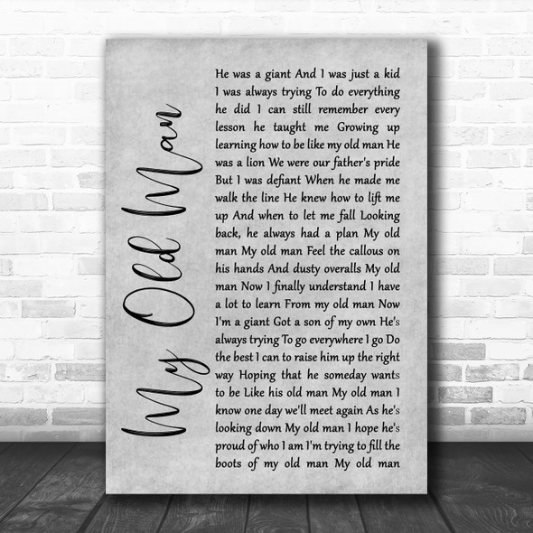 Zac Brown Band My Old Man Rustic Script Grey Song Lyric Quote Print