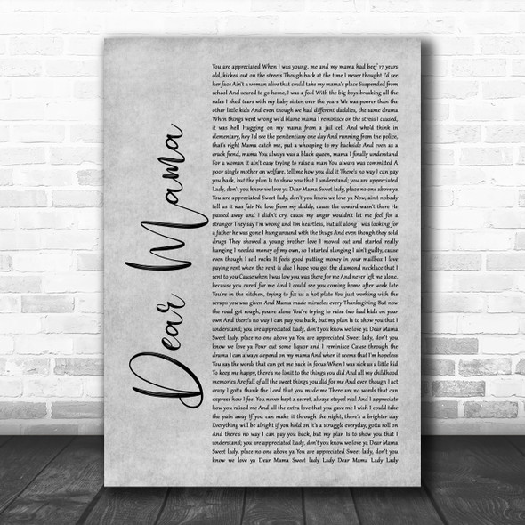 2Pac Dear Mama Rustic Script Grey Song Lyric Quote Print