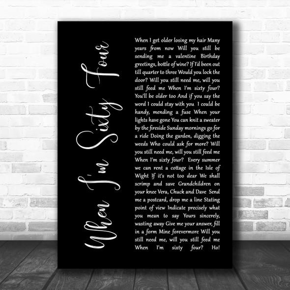 The Beatles When I'm Sixty Four Black Script Song Lyric Music Wall Art Print