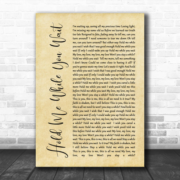 Lewis Capaldi Hold Me While You Wait Rustic Script Song Lyric Print