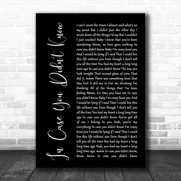 Brett Young In Case You Didn't Know Black Script Song Lyric Music Wall Art Print