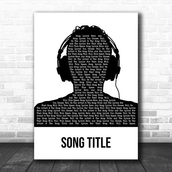 Any Song Custom Black & White Man Headphones Personalized Lyrics Print