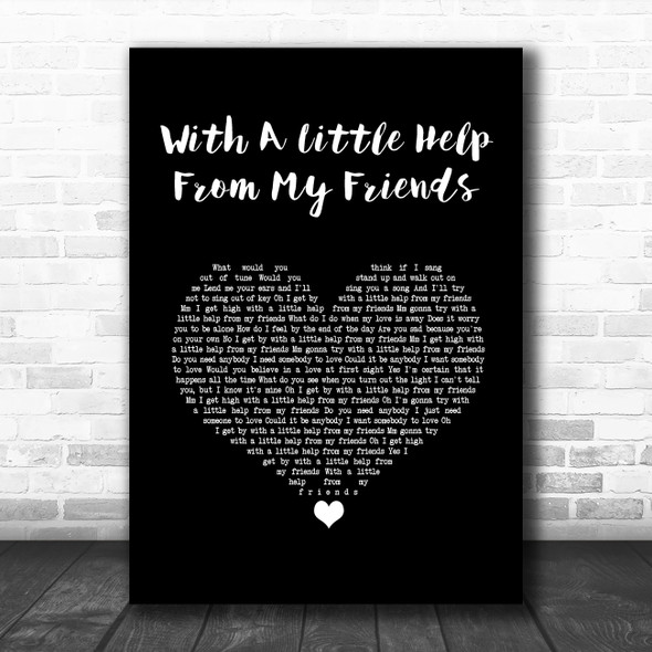 The Beatles With A Little Help From My Friends Black Heart Song Lyric Quote Music Print
