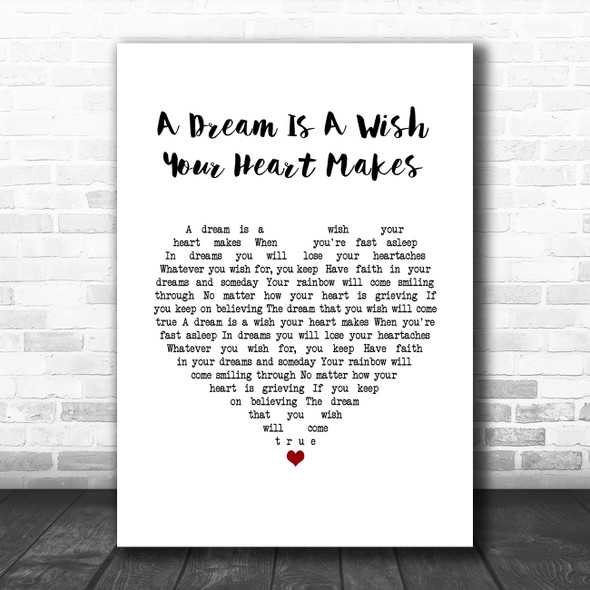 Cinderella A Dream Is A Wish Your Heart Makes White Heart Song Lyric Quote Music Print
