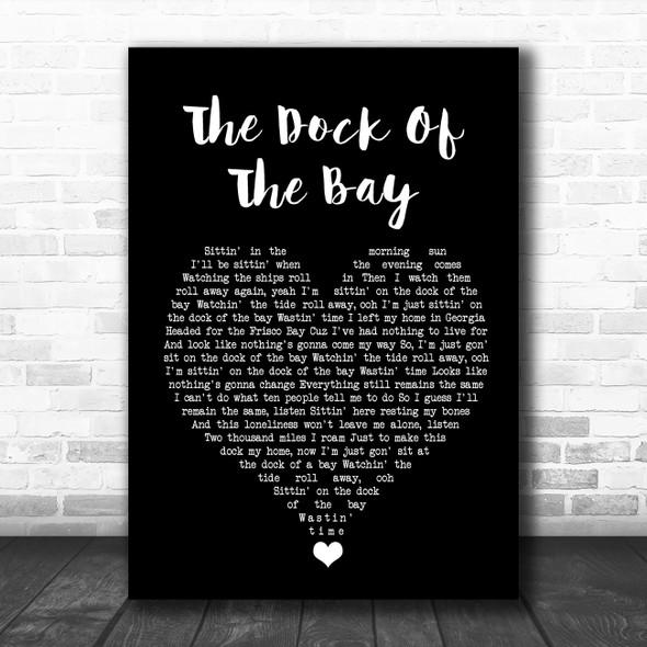 Otis Redding (Sittin' On) The Dock Of The Bay Black Heart Song Lyric Quote Music Print