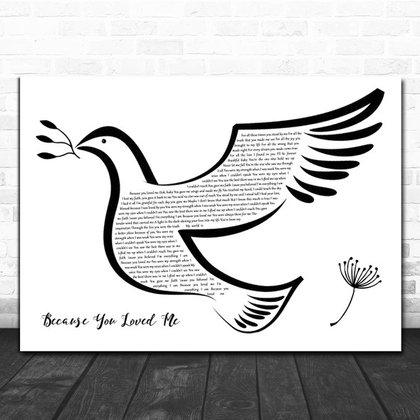 Celine Dion Because You Loved Me Black & White Dove Bird Song Lyric Quote Music Print