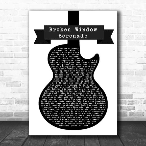 Whiskey Myers Broken Window Serenade Black & White Guitar Song Lyric Quote Music Print