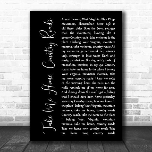 John Denver Take Me Home, Country Roads Black Script Song Lyric Quote Music Print