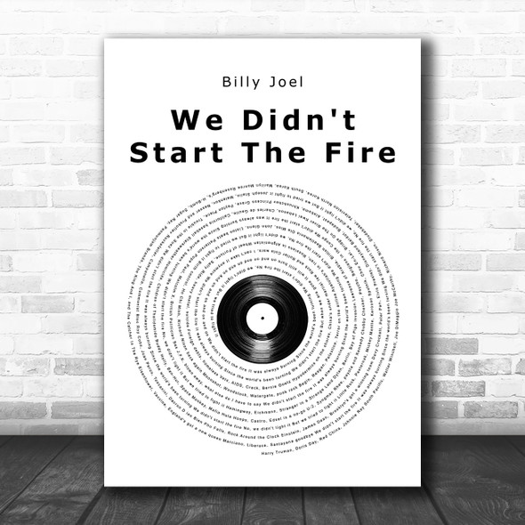 Billy Joel We Didn't Start The Fire Vinyl Record Song Lyric Quote Music Print