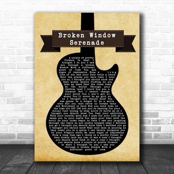 Whiskey Myers Broken Window Serenade Black Guitar Song Lyric Quote Music Print