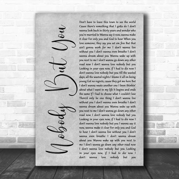 Blake Shelton Nobody But You Grey Rustic Script Song Lyric Quote Music Print