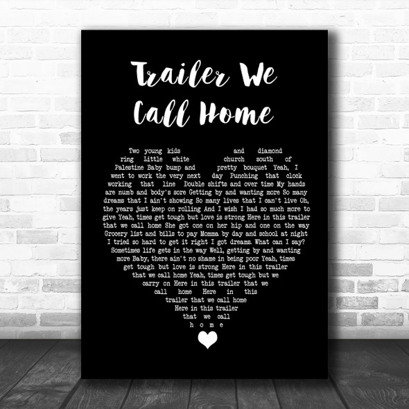 Whiskey Myers Trailer We Call Home Black Heart Song Lyric Quote Music Print