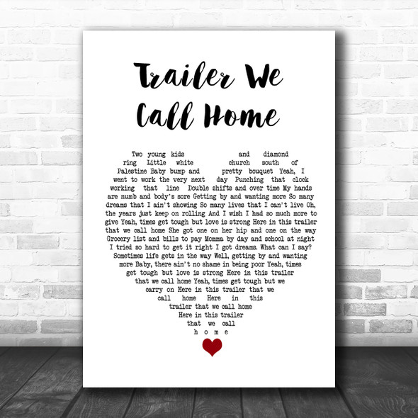 Whiskey Myers Trailer We Call Home White Heart Song Lyric Quote Music Print