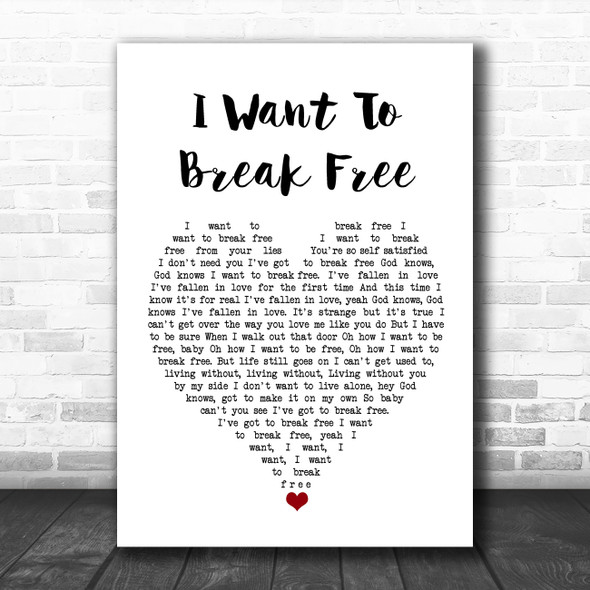 Queen I Want To Break Free White Heart Song Lyric Quote Music Print