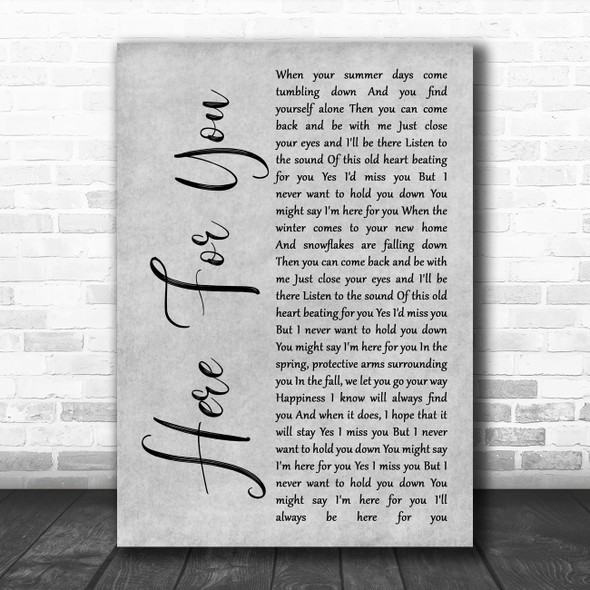 Neil Young Here For You Grey Rustic Script Song Lyric Quote Music Print