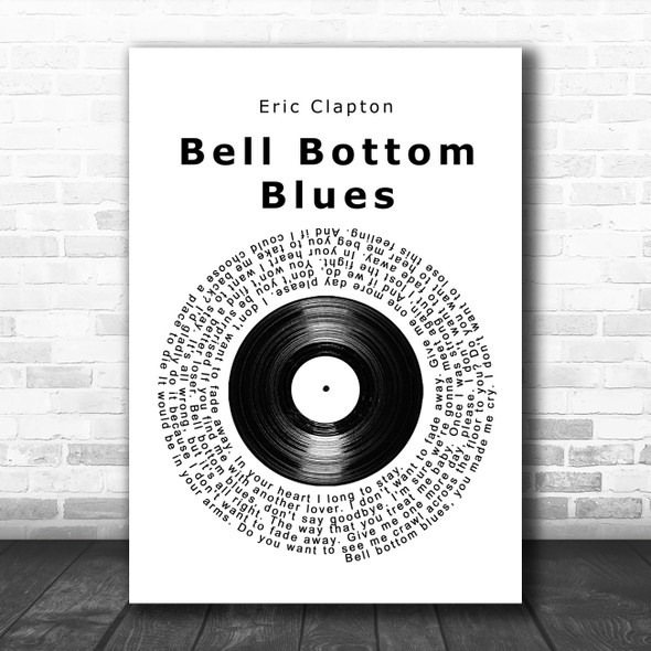 Eric Clapton Bell Bottom Blues Vinyl Record Song Lyric Quote Music Print