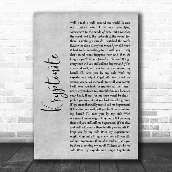 3 Doors Down Kryptonite Grey Rustic Script Song Lyric Quote Music Print