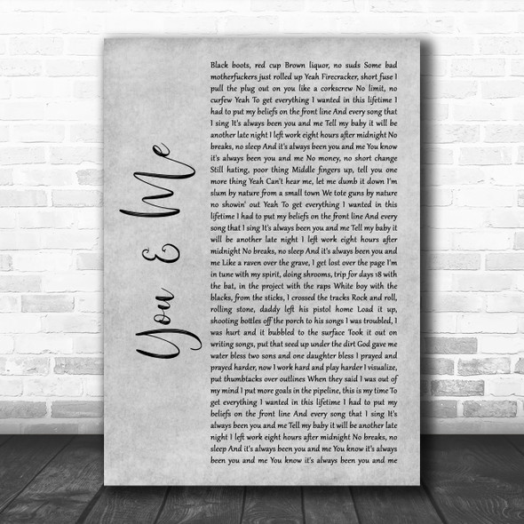 Yelawolf You and Me Grey Rustic Script Song Lyric Quote Music Print
