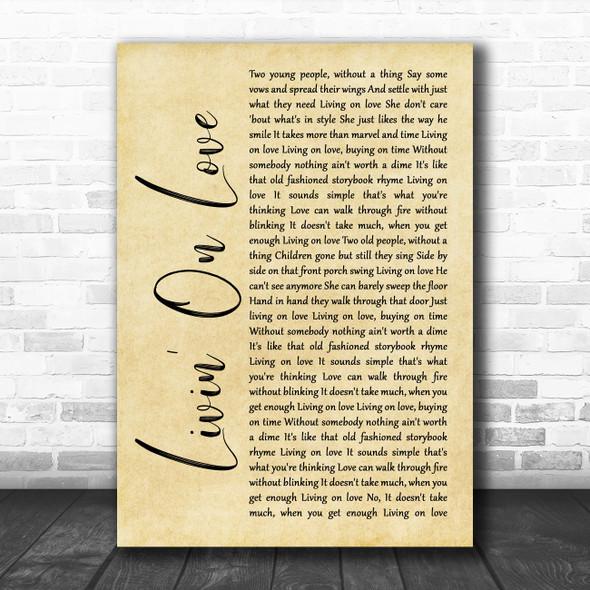 Alan Jackson Livin' On Love Rustic Script Song Lyric Quote Music Print