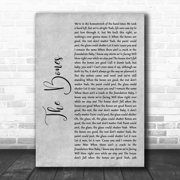 Maren Morris The Bones Grey Rustic Script Song Lyric Quote Music Print