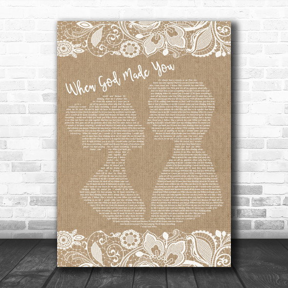 Newsong When God Made You Burlap & Lace Song Lyric Music Wall Art Print