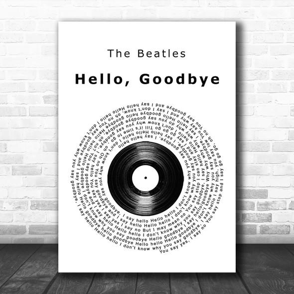 The Beatles Hello, Goodbye Vinyl Record Song Lyric Quote Music Print