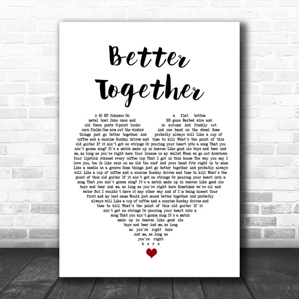 Luke Combs Better Together White Heart Song Lyric Quote Music Print