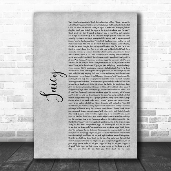 The Notorious BIG Juicy Grey Rustic Script Song Lyric Quote Music Print