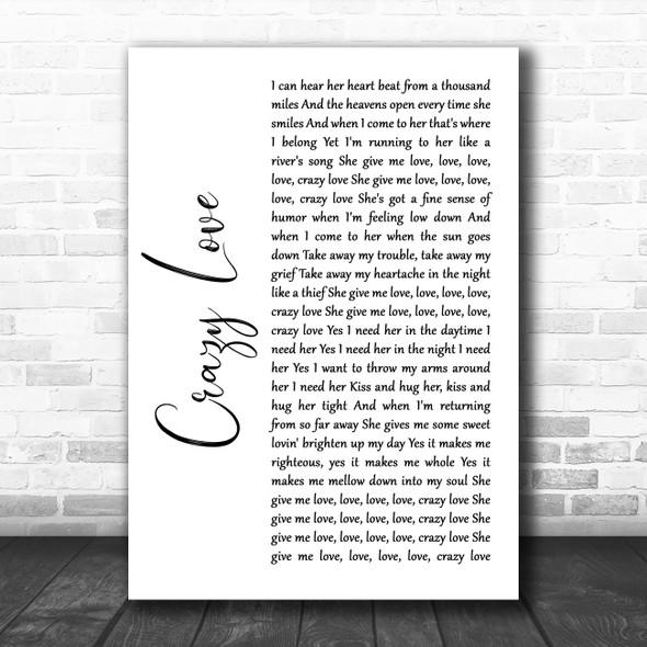 Van Morrison Crazy Love White Script Song Lyric Quote Music Print