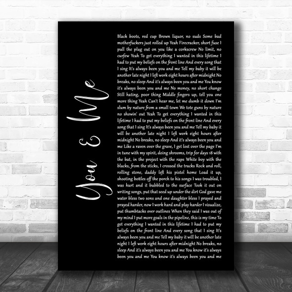 Yelawolf You and Me Black Script Song Lyric Quote Music Print