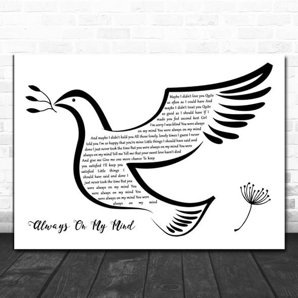 Willie Nelson Always On My Mind Black & White Dove Bird Song Lyric Wall Art Print