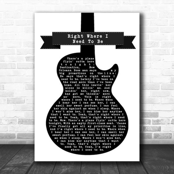 Gary Allan Right Where I Need To Be Black & White Guitar Song Lyric Wall Art Print
